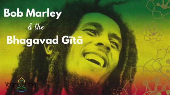 Bob Marley & the Bhagavad Gītā